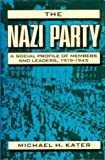 The Nazi Party, Michael H. Kater, 0674606558