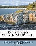 Dichterlijke Werken, Volume 21..., Maarten Westerman, 1275882420