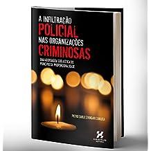 A Infiltração Policial nas Organizações Criminosas