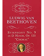 """Symphony No. 9 in D Minor: Op. 125 (""""Choral"""")"""