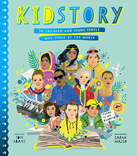 Book Cover: Kidstory: 50 Children and Young People Who Shook Up the World