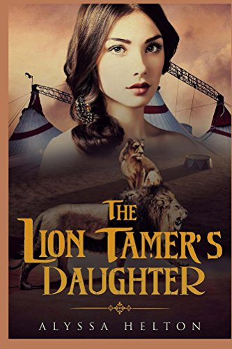 The Lion Tamer's Daughter (The Florida History Series Book 1) by [Helton, Alyssa]