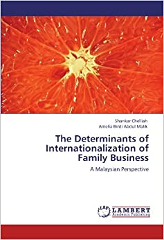 The Determinants of Internationalization of Family Business: A Malaysian Perspective