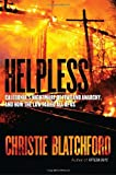 Helpless: Caledonia's Nightmare of Fear and Anarchy, and How the Law Failed All of Us