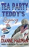 Tea Party Teddy's Legacy (The Teddy Saga Book 2)