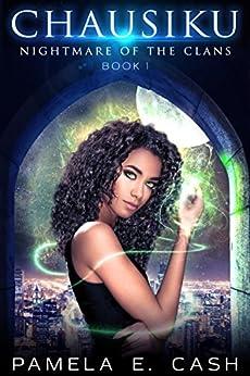 Chausiku: Nightmare of the Clans Book One (Chausiku Series 1) by [Cash, Pamela E.]
