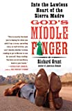 Front cover for the book God's Middle Finger: Into the Lawless Heart of the Sierra Madre by Richard Grant