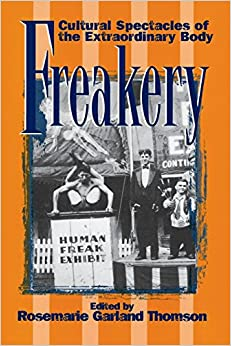 Book Freakery: Cultural Spectacles of the Extraordinary Body
