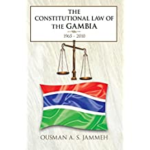 The Constitutional Law of the Gambia: 1965-2010: 1965 - 2010