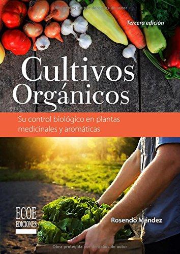 Libro : Cultivos Organicos: Su Control Biologico En Plant...