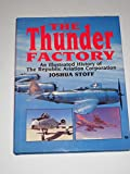 img - for The Thunder Factory: An Illustrated History of the Republic Aviation Corporation book / textbook / text book