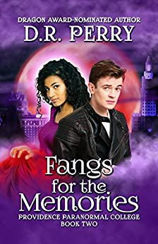 Fangs for the Memories: Providence Paranormal College Book Two by [Perry, D.R.]