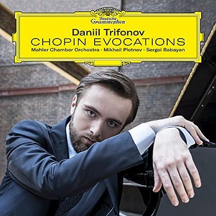 Daniil Trifonov & Mahler Chamber Orchestra & Mikhail Pletnev & Sergei Babayan - Chopin Evocations