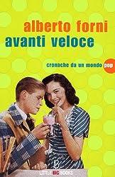 Avanti veloce - Cronache da un mondo pop (Italian Edition)