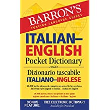 Barron's Italian-English Pocket Dictionary: 70,000 words, phrases & examples presented in two sections: American style English to Italian -- Italian to English