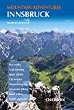 Innsbruck Mountain Adventures: Summer routes for a multi-activity holiday around the capital of Austria s Tirol