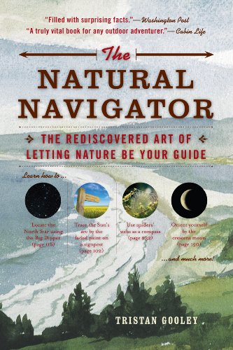 The Natural Navigator: The Rediscovered Art of Letting Nature Be Your Guide by [Gooley, Tristan]