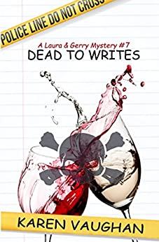 Dead to Writes (A Laura & Gerry Mystery Book 7) by [Vaughan, Karen]