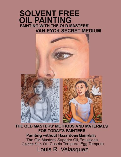 Medium Egg Tempera - Solvent Free Oil Painting: Painting with the Old Masters' Van Eyck Secret Medium