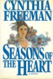 Seasons of the Heart, Cynthia Freeman, 0399131078