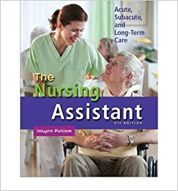 Book [(The Nursing Assistant: Acute, Subacute, and Long-Term Care)] [Author: JoLynn Pulliam] published on (August, 2011)