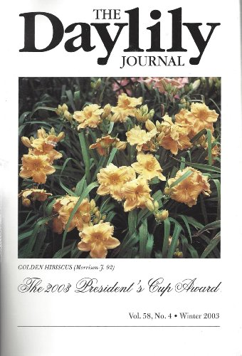The Daylily Journal : Resistance of Daylily Cultivars to Daylily Rust; Keeping up with the Spider Class of Daylilies; the 2003 AHS National ()