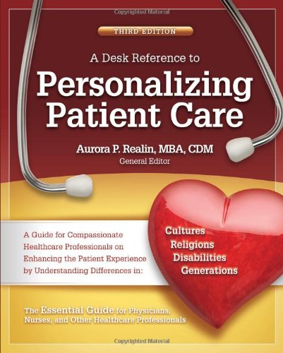 A Desk Reference to Personalizing Patient Care (Florida Hospital Publishing)