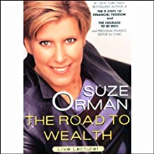 The Road to Wealth Speech by Suze Orman Narrated by Suze Orman
