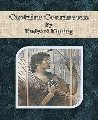 Captains Courageous By Rudyard Kipling eBook: Rudyard Kipling: Amazon.ca: Kindle Store