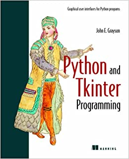 Python & Tkinter Programming: Amazon co uk: John E  Grayson