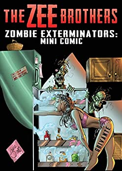 The Zee Brothers: Zombie Exterminators Mini Comic: Curse of the Zombie Omelet! by [Grivante]