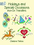 Holidays and Special Occasions Iron-on Transfers, Charlene Tarbox, 0486407187