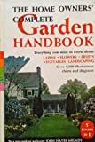 Home Owners' Complete Garden Handbook, John H. Melady, 0448015781
