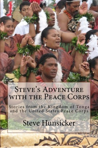 Steve's Adventure with the Peace Corps: Stories from the Kingdom of Tonga and the United States Peace Corps