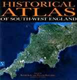 Historical Atlas of South-West England (South-West Studies)