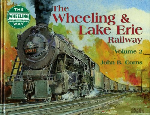 The Wheeling & Lake Erie Railway, Volume 2