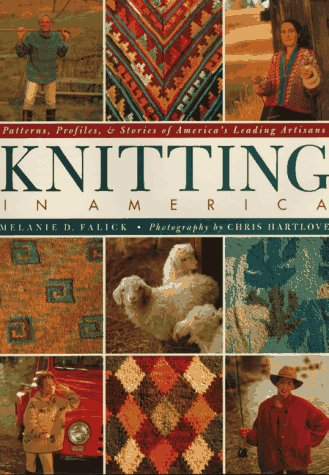 Knitting in America: Patterns, Profiles, & Stories of America's Leading Artisans