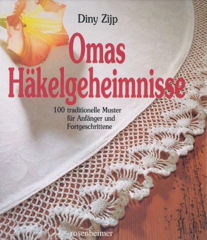 Omas Häkelgeheimnisse, Sonderausg.: Amazon.de: Diny Zijp: Bücher