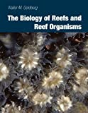 img - for The Biology of Reefs and Reef Organisms book / textbook / text book