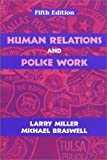Human Relations and Police Work, Miller, Larry and Braswell, Michael, 1577662369