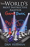 World's Most Instructive Amateur Game Book-Dan Heisman