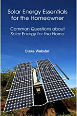 Solar Energy Essentials for the Homeowner: Common Questions about Solar Energy for the Home