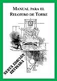 Manual para el Relojero de Torre (Nueva edición revisada español)