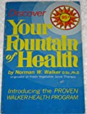 Discover Your Fountain of Health, N. W. Walker, 0890190704