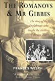 The Romanovs and Mr. Gibbes, Frances Welch, 1904095488