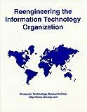 Reengineering the Information Technology Organization, Peter Varhol, 1566079616