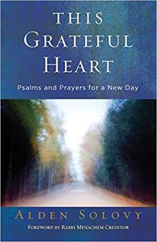 Amazon this grateful heart psalms and prayers for a new day amazon this grateful heart psalms and prayers for a new day 9780881232882 alden solovy books fandeluxe Image collections