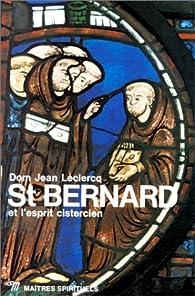St. Bernard et l'esprit cistercien par Dom Jean Leclercq