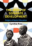 The Seeds of Separate Development, Cynthia Kros, 1868885224