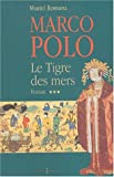 Marco Polo : Le Tigre des mers, tome 3